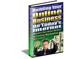 Building Your Business On Todays Internet
