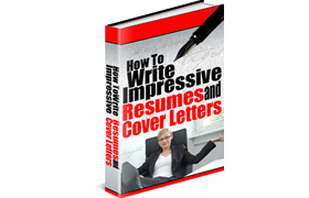 How To Write Impressive Resumes and Cover Letters