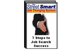 The Street Smart Job Changing System