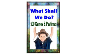 What Shall We Do 500 Games And Pastime