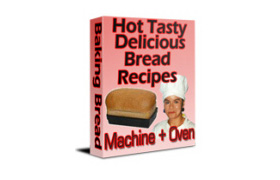 Hot Tasty Delicious Bread Recipes