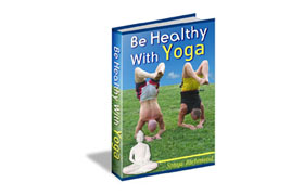 Be Healthy With Yoga