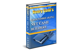 Henry Gold Groundbreaking Net Cash Builders