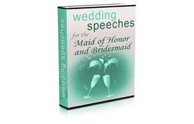 Wedding Speeches for the Maid of Honor & Bridesmaid