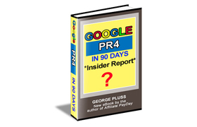 Google PR4 In 90 Days Inside Report