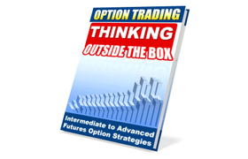 Option Trading Thinking Outside The Box