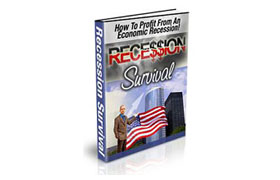 Recession Survival How To Profit From An Economic Recession