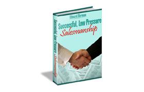 Successful Low Pressure Salesmanship