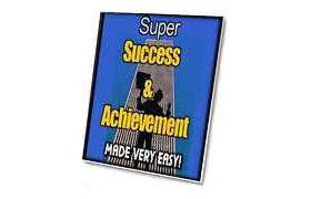 Super Success & Achievement Made Very Easy