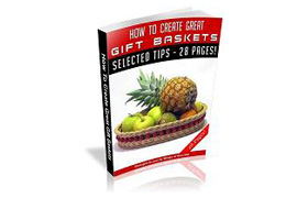How To Create Great Gift Baskets