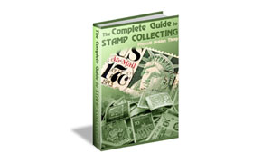 The Complete Guide To Stamp Collecting