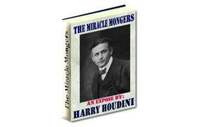 The Miracle Mongers Harry Houdini