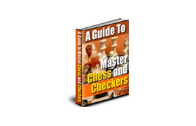 A Guide To Master Chess And Checkers