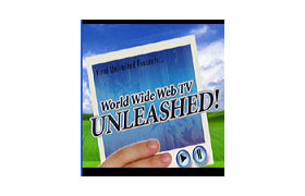 World Wide Web TV Unleashed