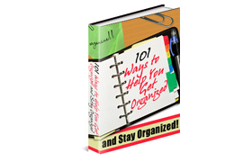 101 Ways To Help You Get Organized
