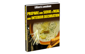Prepare and Serve A Meal And Interior Decoration