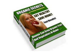 The Secrets of Organic Gardening and Composting
