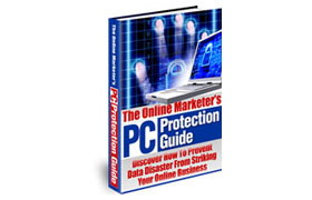 The Online Marketer's PC Protection Guide