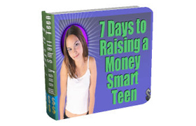 7 Days To Raising A Money Smart Teen