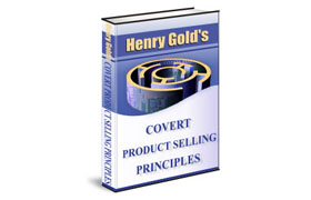 Henry Gold Covert Product Selling Principles