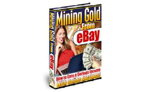 Mining Gold From Ebay - Better Your Ebay Income