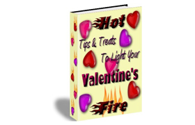 Hot Tips and Treats To Light Your Valentine' Fire