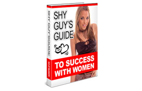 Shy Guys Guide To Success With Women