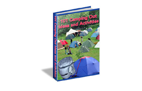 101 Camping Out Ideas and Activities