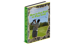 How To Get Paid To Play Golf
