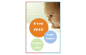 Baby Names Ebook over 7000 Names, Meanings and Origins