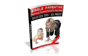 Single Parenting - Becoming the Best Parent For Your Child