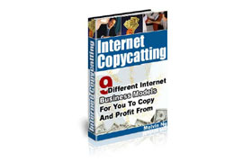 Internet CopyCatting 9 Internet Business Models