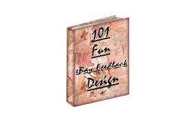 101 Fun Feedback Designs
