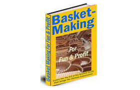 Basket Making for Fun and Profit