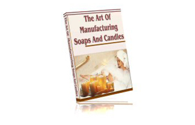 The Art of Manufacturing Soaps & Candles