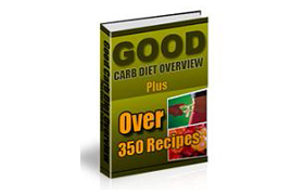 Good Carb Diet Overview - Over 350 Recipes