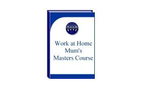 Work At Home Mums Master Course