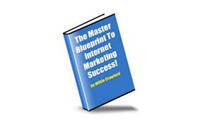 Master Blueprint to Internet Marketing Success