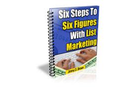 Six Steps to Six Figures With List Marketing