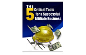 The 5 Critical Tools for a Successful Affiliate Business