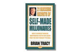 21 Success Secrets of Self-Made Millionaires