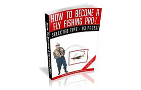 How To Become A Fly Fishing Pro