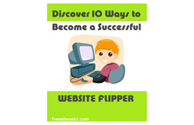 Discover 10 Ways to Become a Successful Websites Flipper