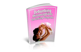 Debunking Misconceptions On Getting Pregnant
