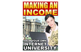 Making An Income From Your Own Internet University Videos