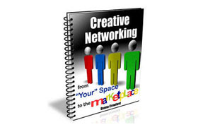 Creative Networking From Your Space To The Marketplace