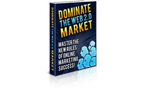 Dominate The Web 2.0 Market