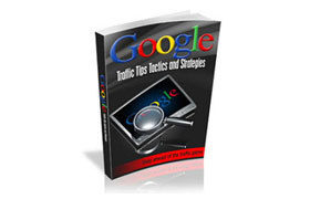 Google Traffic Tips and Strategies