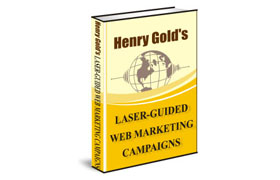 Henry Gold Laser Guided Web Marketing Campaigns