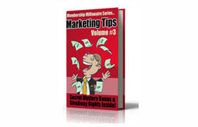 Membership Millionaire Marketing Tips – Volume 3